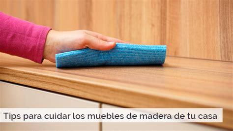 cuidados para los muebles de tips para cuidar los muebles de madera de tu casa