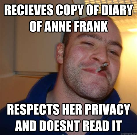 Anne Meme - recieves copy of diary of anne frank respects her privacy