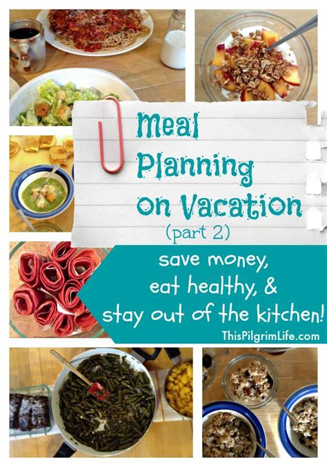 Cabin Food Ideas by 25 Best Ideas About Vacation Meal Planning On