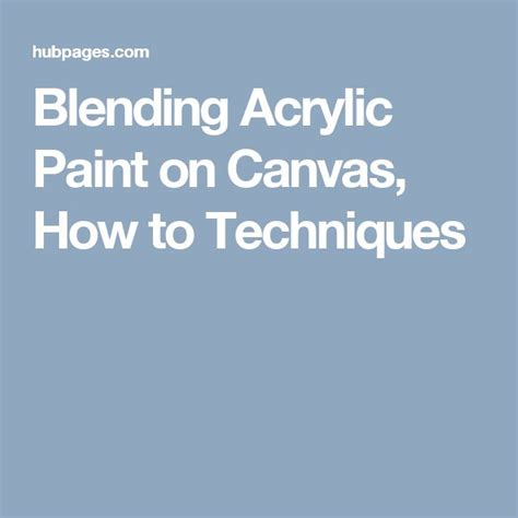 blend acrylic paint on canvas 4142 best tutes tools materials etc images on