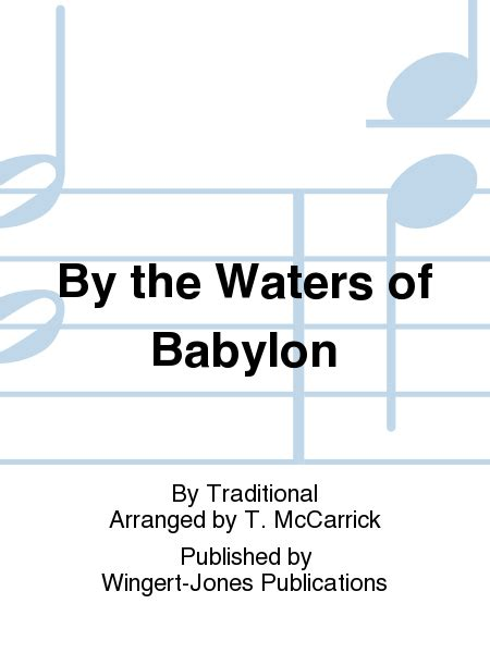 by the waters of babylon characters gradesaver by the waters of babylon sheet music by traditional