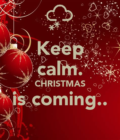 images of christmas is coming christmas is coming soon quotes quotesgram