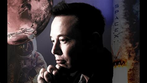 elon musk youtube mars elon musk s spacex mission to mars motivational tribute