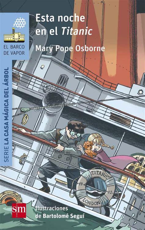 barco de vapor serie blanca edad esta noche en el titanic literatura infantil y juvenil sm