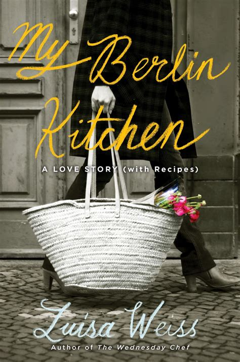 Book Review My Berlin Kitchen A Love Story With Recipes My Kitchen Book