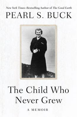 the child who never grew a memoir by pearl s buck