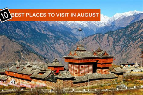 top places to visit in the us 10 best places to visit in august in india top10z