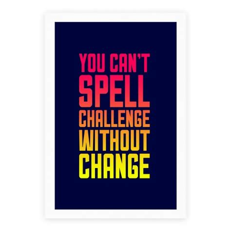 Cant Spell by You Can T Spell Challenge Without Change Posters Human