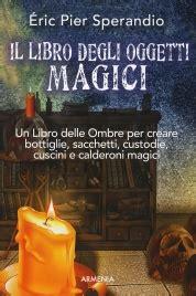 incantesimi con le candele 150 incantesimi di magia con le candele eric p sperandio