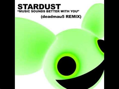 you and i deadmau5 remix stardust deadmau5 music sounds better with you dexta