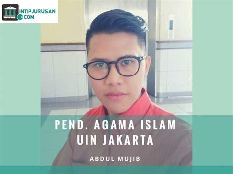 tutorial agama islam upi pengalaman di pendidikan agama islam uin jakarta mujib