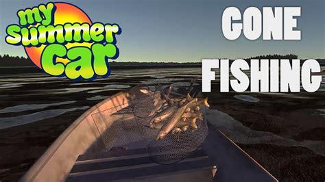 My Summer by Fishing Trip My Summer Car