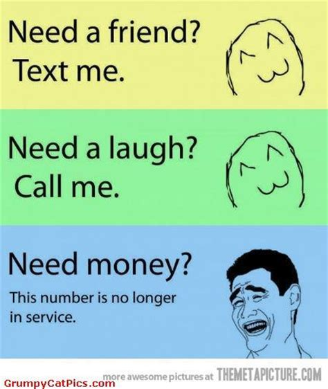 I Need Money Meme - really funny memes don t call me if you need money very