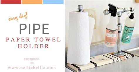 Make A Paper Towel Holder - diy pipe paper towel holder make a paper towel holder