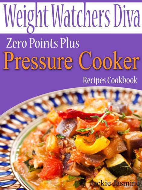 weight watchers smart points pressure cooker cookbook weight watchers freestyle 2018 to lose weight fast with 120 easy and flavored recipes for your watchers pressure cooker cooking book books weight watchers zero points plus pressure cooker