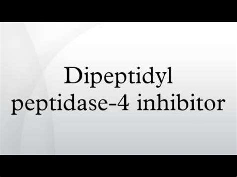 Dpp 4 Inhibitors Also Search For Dipeptidyl Peptidase 4 Inhibitor