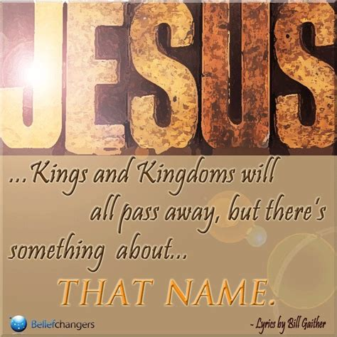 Something About That by And Kingdoms Will All Pass Away But There S