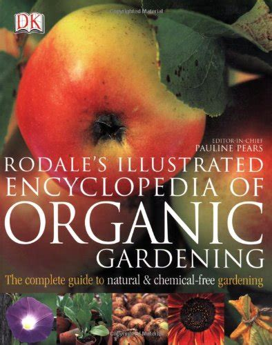 rodale s ultimate encyclopedia of organic gardening the indispensable green resource for every gardener books business money crafts hobbies home education