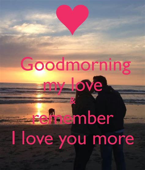 images of i love you my love goodmorning my love remember i love you more poster