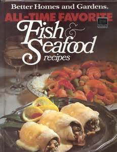better homes gardens fish and seafood recipes 1980 ebay