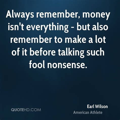 Essay About Money Isnt Everything In by The Gallery For Gt Money Isnt Everything Quotes