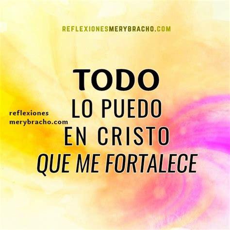 imagenes romanticas cristianas frases cristianas todo lo puedo en cristo reflexion dios