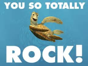 you so totally rock dude crush from finding nemo knows