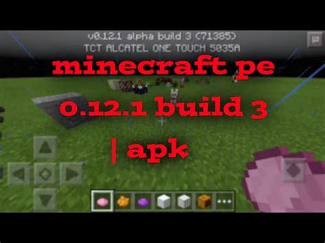 minecraft pe 0 8 0 apk minecraft pe 0 12 1 build 3 apk