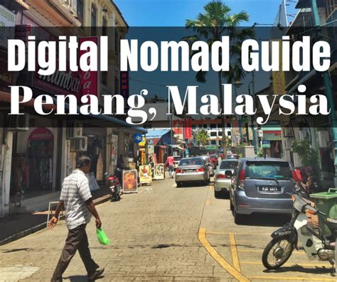 the digital nomad s guide to the world 2018 14 destinations in depth profiles books a digital nomad guide to penang tiki touring kiwi