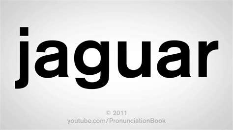 how to pronounce jaguar