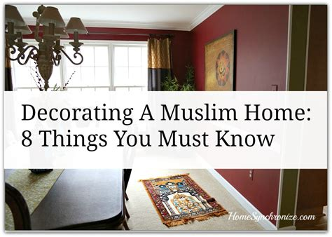 decorations for the home decorating a muslim home 8 things you must know
