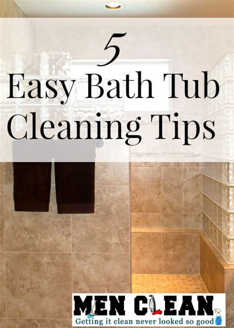 tips for cleaning bathtub bathtub cleaning tips menclean com