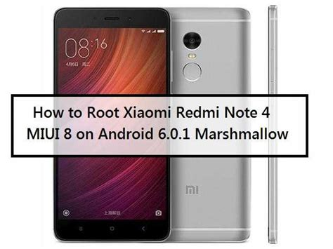 tutorial root xiaomi note how to root xiaomi redmi note 4 miui 8 on android 6 0 1