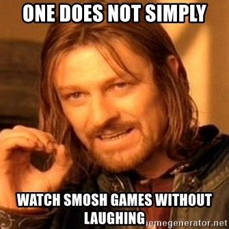 One Does Not Simply Meme Generator - one does not simply watch smosh games without laughing