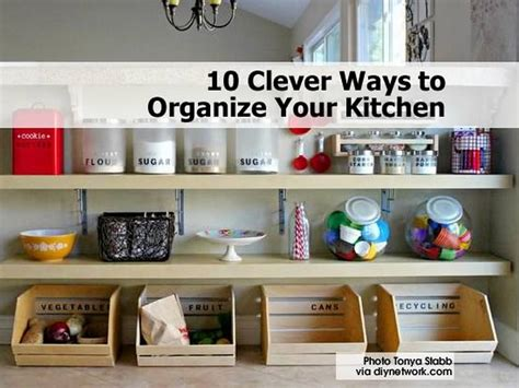 ways to organize your kitchen 10 clever ways to organize your kitchen
