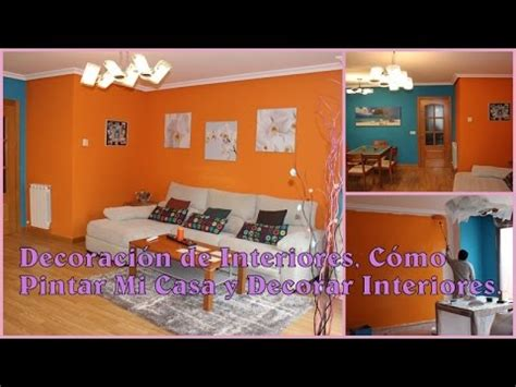 De paredes c 243 mo pintar mi casa y decorar interiores youtube