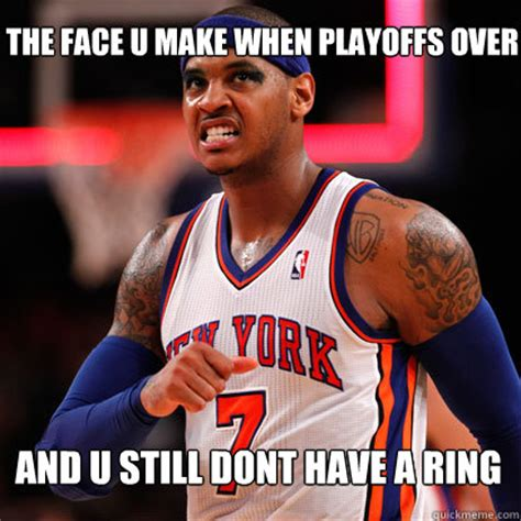 Carmelo Anthony Memes - and u still dont have a ring the face u make when playoffs