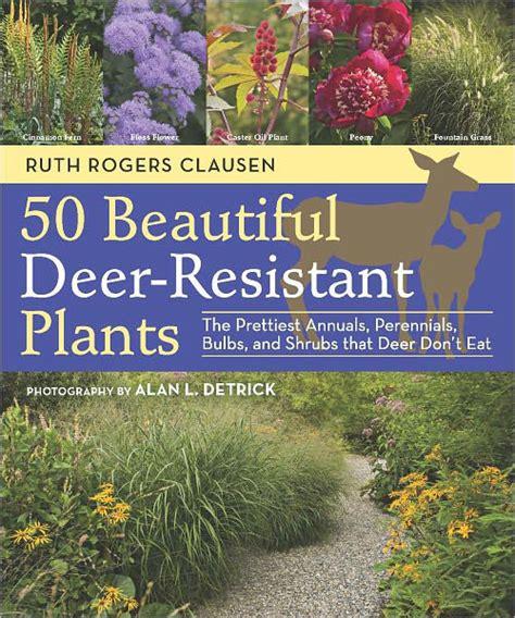 50 Beautiful Deer Resistant Plants [978 1604691955]   $19
