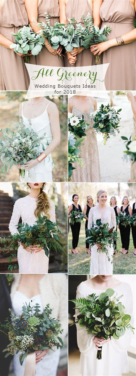 Wedding Bouquet Trends 2018 by Trendy Greenery Wedding Ideas For 2018 Brides