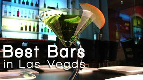 top las vegas bars best bars in las vegas sin city s finest places to have