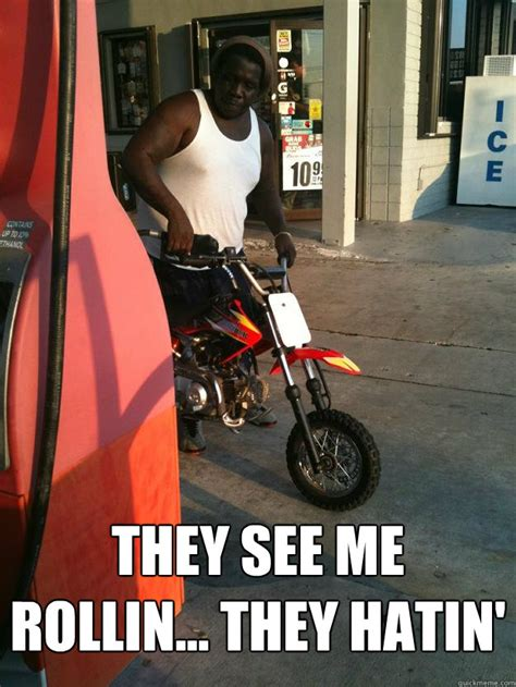 They See Me Rollin They Hatin Meme - they see me rollin they hatin big black bike quickmeme