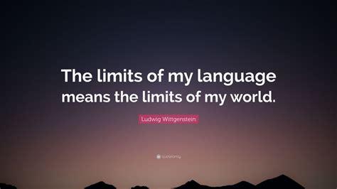 ludwig wittgenstein quote  limits   language