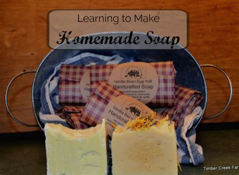 how to start soap at home timber creek farm
