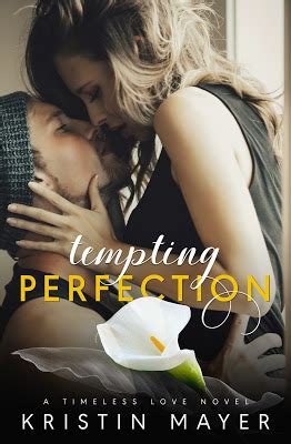 tempting perfection timeless series volume 3 books tour tempting perfection by kristin mayer jeris
