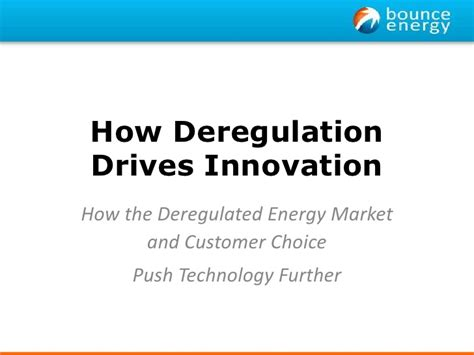 Deregulated Energy Markets How Dregulation Drives Innovation