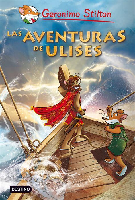 las aventuras de ulises grandes historias las aventuras de ulises geronimo stilton