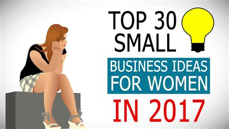 best business ideas top 30 best small business ideas for women in 2017 youtube