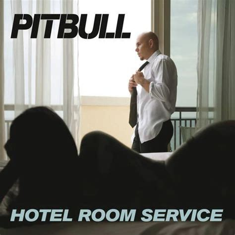 Pitbull Hotel Room Lyrics by Hotel Room Service Song By Jim Jonsin And Pitbull From