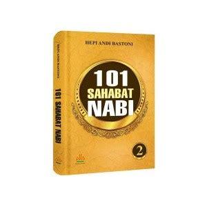 Sirah Sahabat Terlengkap Ensiklopedi Sahabat buku 101 sahabat nabi buku hikmah dan kisah sahabat nabi