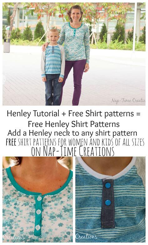sewing pattern henley shirt henley shirt placket tutorial and free shirt patterns